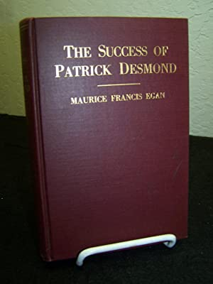 The Success of Patrick Desmond.: Egan, Maurice Francis.