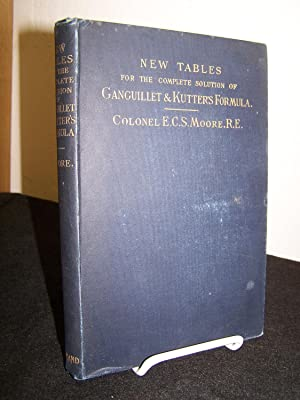 New Tables for the Complete Solution of Ganguillet and Kutter's Formula For the Flow of Liquid...