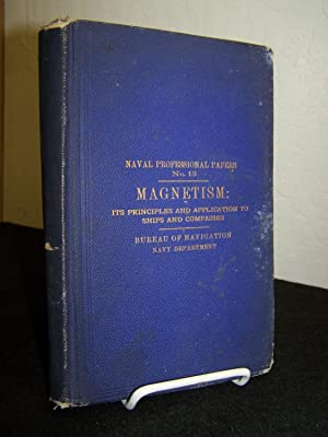 Magnetism: Its General Principles and Special Applications to Ships and Compasses.: Bureau of ...