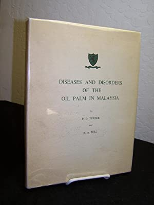 Diseases and Disorders of the Oil Palm in Malaysia.: Turner, P. D. & R. A. Bull.