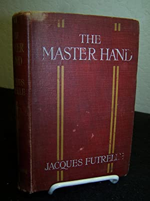 The Master Hand.: Futrelle, Jacques.