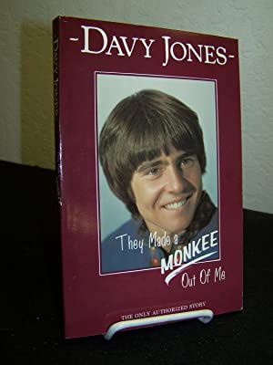 They Made a Monkee Out of Me.: Jones, Davy and