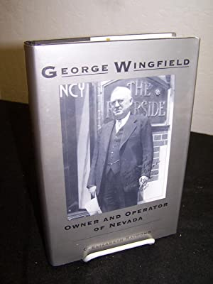 George Wingfield; Owner and Operator of Nevada.: Raymond, Elizabeth C.