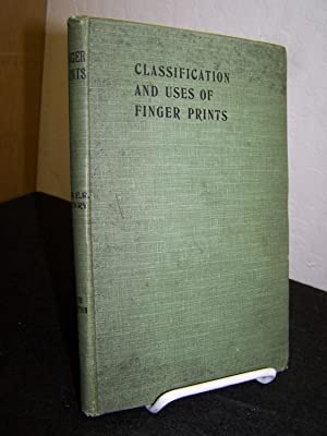 Classification and Uses of Finger Prints.: Henry, Sir E.R.