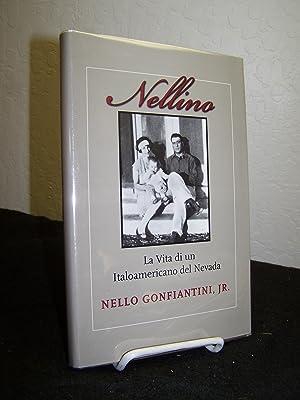 Nellino: La vita di un Italoamericano del Nevada.: Gonfiantini, Nello Jr.