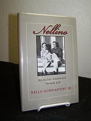 Nellino: An Italian American?s Nevada Life.: Gonfiantini, Nello Jr.