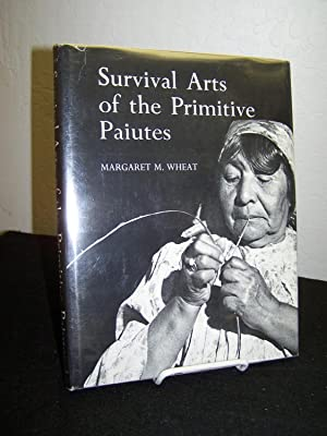 Survival Arts of the Primitive Paiutes.: Wheat, Margaret M.