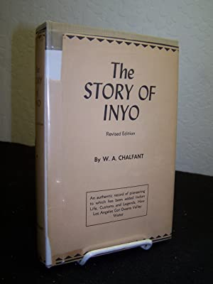 The Story of Inyo.: W.A. Chalfant.