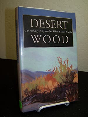 Desert Wood; An Anthology of Nevada Poets.: Griffin, Shaw T. (editor).