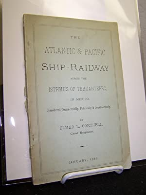 The Atlantic & Pacific Ship-Railway Across the Isthmus of Tehauntepec, in Mexico, Considered ...