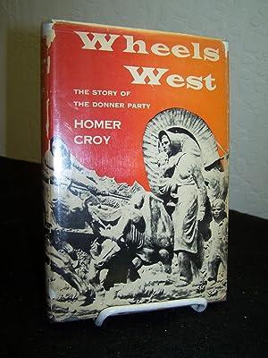 Wheels West.: Croy, Homer.