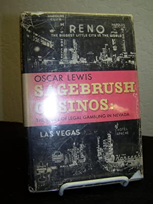 Sagebrush Casinos; The Story of Legal Gambling in Nevada.: Lewis, Oscar.
