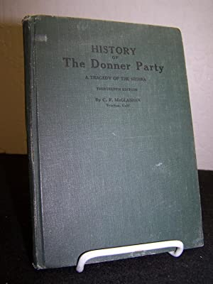 History of the Donner Party.: McGlashan, C.F.