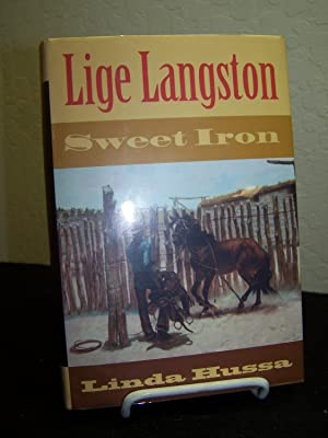 Lige Langston: Sweet Iron.: Hussa, Linda.