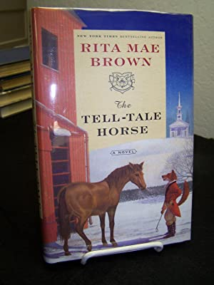 The Tell-Tale Horse.: Brown, Rita Mae.