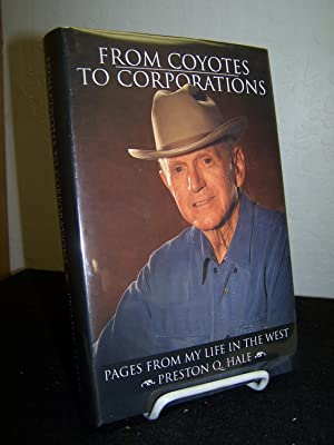 From Coyotes to Corporations.: Hale, Preston Q.