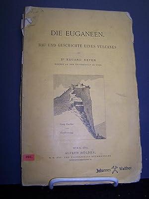 Die Euganeen: Bau und Geschichte Eines Vulcanes.: Reyer, Eduard.
