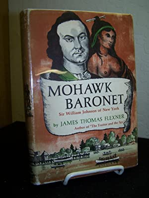 Mohawk Baronet; Sir William Johnson of New York.: Flexner, James Thomas.
