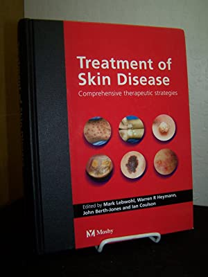 Treatment of Skin Disease: Comprehensive Therapeutic Strategies.: Lebwohl, Mark G. and others ...