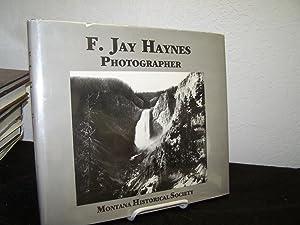 F. Jay Haynes Photographer.: Haynes, Frank Jay