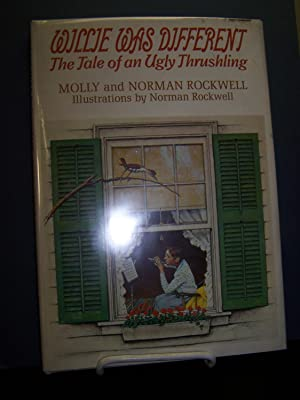 Willie Was Different: The Tale of an Ugly Thrushling.: Rockwell, Molly and Norman.