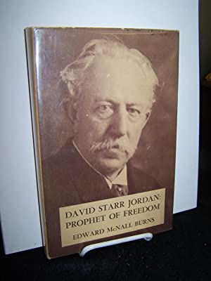 David Starr Jordan: Prophet of Freedom.: Burns, Edward McNall.