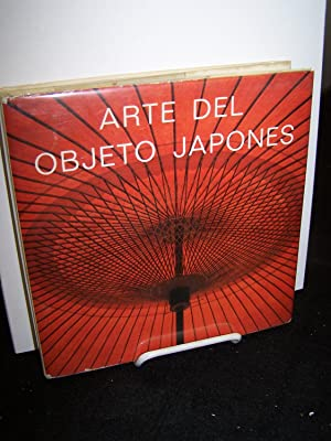 Aarte Del Objeto Japones; Art of the Japanese Object; Art de L?Objet Japonais; Kunst des ...
