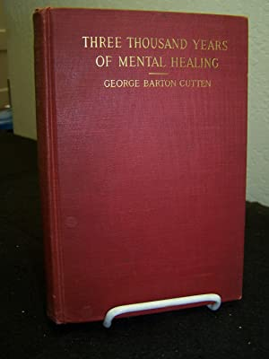 Three Thousand Years of Mental Healing.: Cutten, George Barton.