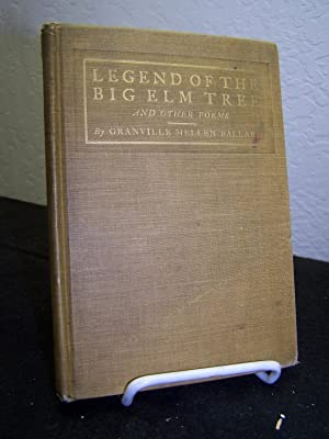 Legend of the Big Elm Tree.: Ballard, Granville Mellen.