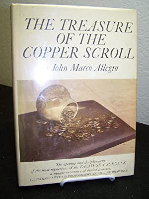 The Treasure of the Copper Scroll; The Opening and Decipherment of the Most Mysterious of the Dead ...