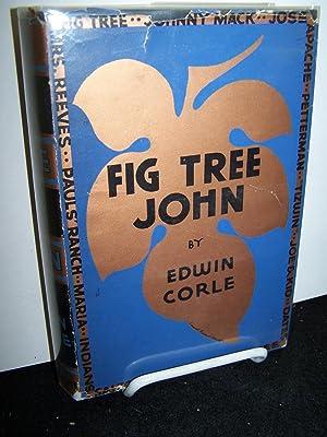Fig Tree John.: Corle, Edwin.