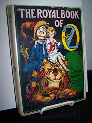 The Royal Book of Oz: In which Scarecrow goes to search for his family.: Baum, L. Frank.