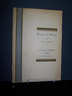 "Wonder of Woman: a ""Smoke Bellew"" Story (in Two Parts).: London, Jack."