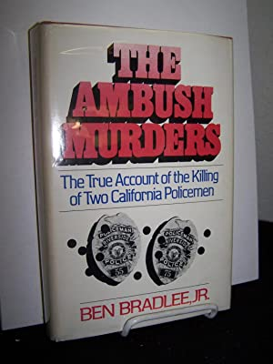 The Ambush Murders: The True Account of the Killing of Two California Policemen.