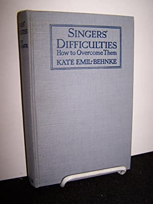 Singer's Difficulties: How to Overcome Them.: Emil-Behnke, Kate.
