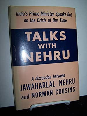 Talks with Nehru: India's Prime Minister Speaks Out on the Crisis of Our Time.: Nehru, ...