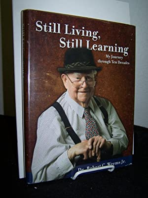 Still Living, Still Learning: My Journey Through Ten Decades.: Weems, Robert C., Jr.