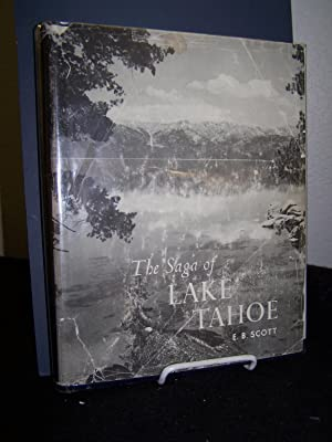 The Saga of Lake Tahoe; A Complete Documentation of Lake Tahoe's Development over the Last One...