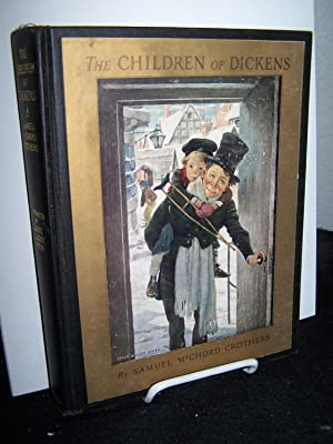 The Children of Dickens.: Crothers, Samuel McChord.