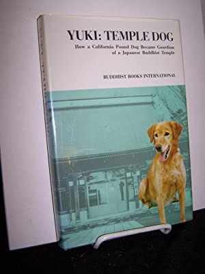 Yuki: Temple Dog: How a California Pound Dog Became Guardian of a Japanese Buddhist Temple.: Yuki