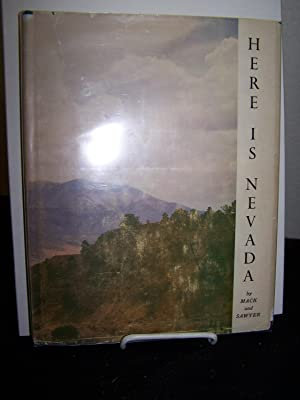 Here is Nevada: A History of the State.: Mack, Effie Mona & Sawyer, Byrd Wall.