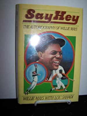 Say Hey: The Autobiography of Willie Mays.