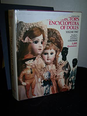 Collector's Encyclopedia of Dolls, Volume 2.: Coleman, Dorothy, Elizabeth, and Evelyn.