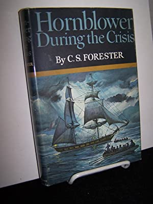 Hornblower During the Crisis.: Forester, C.S.