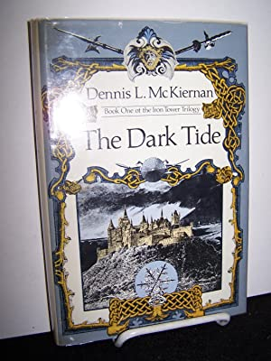 The Dark Tide: Book One of the Iron Tower Trilogy.: McKiernan, Dennis, L.