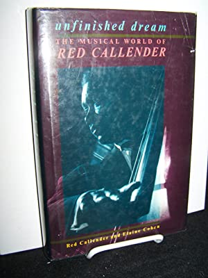 Unfinished Dream: The Musical World of Red Callender.: Callender, Red and Elaine Cohen.