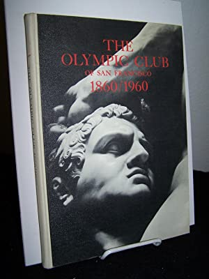 One Hundred Years: The Olympic Club Centennial, 1860 1960.: Skuse, Dick, editor.