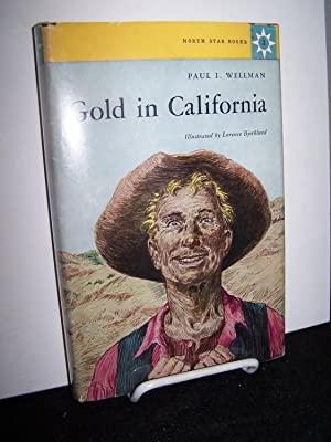 Gold in California: Wellman, Paul I.