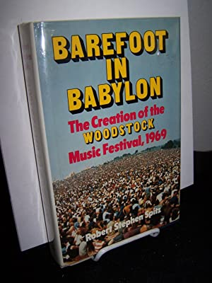 Barefoot in Babylon: The Creation of the Woodstock Music Festival, 1969.: Spitz, Robert Stephen.