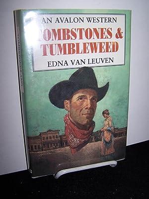 Tombstones & Tumbleweed.: van Leuven, Edna.